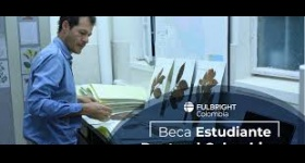 Convocatoria a Beca Estudiante Doctoral Colombiano: Fulbright