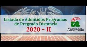 LISTADO DE ADMITIDOS PARA EL PERÍODO ACADÉMICO 2020 - II PROGRAMAS DE PREGRADO DISTANCIA