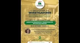 CONFERENCIA Narrativas Pedagógicas y Transformación Reflexiva del Maestro - V ENCUENTRO DE INVESTIGADORES EN DIDÁCTICA Y CURRÍCULO