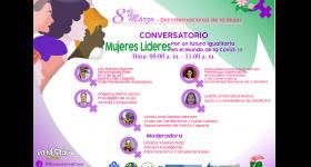 """Conversatorio virtual """"Mujeres Líderes, por un futuro igualitario en el mundo de la Covid-19"""""""