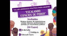 """Taller Liderazgo Político para Mujeres """"Ascendiendo Espacios de Poder"""""""