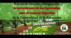 Proceso de Elección y Designación - Representante de los Egresados ante el Consejo Superior de la Universidad de la Amazonia