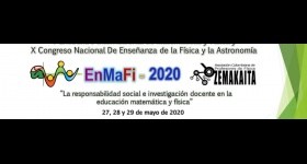 V Encuentro Internacional de Matemáticas y Física, EnMaFi-2020 y 10° Congreso Nacional de Enseñanza de la Física y la Astronomía