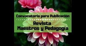 Convocatoria para publicación Revista Maestros y Pedagogía