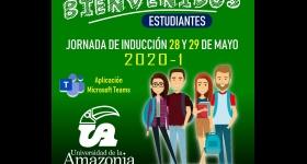 PROCESO DE INDUCCIÓN A LOS NUEVOS ESTUDIANTES #UNIAMAZONIA DE LAS JORNADAS DIURNA Y NOCTURNA DEL PRIMER PERIODO ACADÉMICO DEL 2020-I.