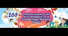Resultados de la convocatoria pública de proyectos - Programa Ondas Miniciencias Caquetá