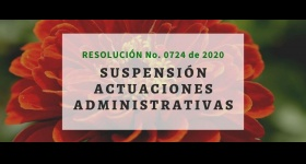 Resolución 0724 - Suspensión Actuaciones Administrativas