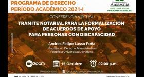 Conferencia virtual TRÁMITE NOTARIAL PARA LA FORMALIZACIÓN DE ACUERDOS DE APOYO PARA PERSONAS CON DISCAPACIDAD