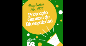 Protocolo General de Bioseguridad para prevenir y mitigar el contagio por SARS COV-2 (COVID-19)