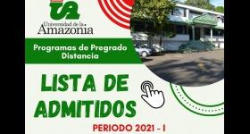 LISTADO DE ADMITIDOS PARA EL PERÍODO ACADÉMICO 2021 - I PROGRAMAS DE PREGRADO DISTANCIA