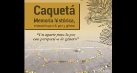 Libro Caquetá Memoria Histórica Educación para la Paz y género