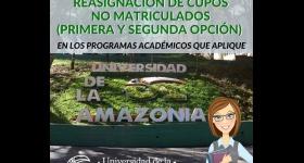 REASIGNACIÓN DE CUPOS NO MATRICULADOS (PRIMERA Y SEGUNDA OPCIÓN) EN LOS PROGRAMAS ACADÉMICOS QUE APLIQUE